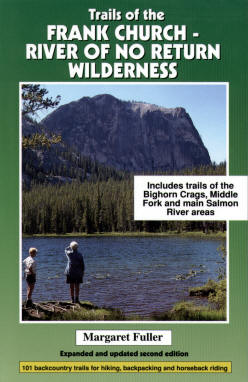 Trails of the Frank Church - River of No Return Wilderness by Margaret Fuller