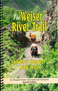 The Weiser River Trail:  Idaho's Longest Rail Trail by Margaret Fuller and Anita VanGrunsven